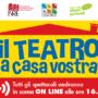 UNA FETTA DI TEATRO 2020 – Il Teatro a Casa Vostra – Rassegna in streaming
